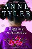 Digging to America Anne Tyler