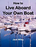 img - for How to Live Aboard Your Own Boat book / textbook / text book