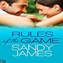 Rules of the Game (       UNABRIDGED) by Sandy James Narrated by Cynthia Barrett