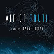 Air of Truth: A Novel (       UNABRIDGED) by Joanne Liggan Narrated by Melissa Madole