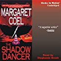 The Shadow Dancer: Arapaho Indian Mysteries (       UNABRIDGED) by Margaret Coel Narrated by Stephanie Brush