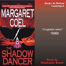 The Shadow Dancer: Arapaho Indian Mysteries | Livre audio Auteur(s) : Margaret Coel Narrateur(s) : Stephanie Brush