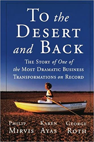 To the Desert and Back: The Story of One of the Most Dramatic Business Transformations on Record