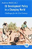 img - for EU Development Policy in a Changing World: Challenges for the 21st Century (European Association of Development Institutes Publications) book / textbook / text book