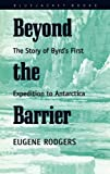 img - for Beyond the Barrier: The Story of Byrd's First Expedition to Antarctica (Bluejacket Books) book / textbook / text book