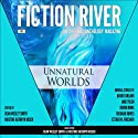 Unnatural Worlds: Fiction River: An Original Anthology, Volume 1 (       UNABRIDGED) by Richard Bowes, Leah Cutter, David Farland, Esther M. Friesner, Kellen Knolan, Devon Monk, Irette Y. Patterson, Annie Reed, Kristine Kathryn Rusch Narrated by Matthew Buchman, Jerimy Colbert, Jane Kennedy, Irette Y. Patterson, Kristine Kathryn Rusch, Dean Wesley Smith, Stephanie Writt, Shaun Yoder