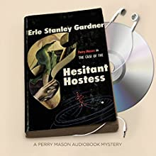 The Case of the Hesitant Hostess: Perry Mason, Book 41 Audiobook by Erle Stanley Gardner Narrated by Alexander Cendese