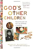 God's Other Children: Personal Encounters with Faith, Love, and Holiness in Sacred India