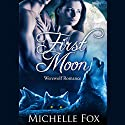 First Moon: New Moon Wolves (       UNABRIDGED) by Michelle Fox Narrated by Audrey Lusk