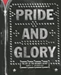 PRIDE AND GLORY: The Art of the Rocke...