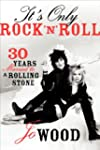 It's Only Rock and Roll: Thirty Years...