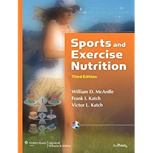 Sports and Exercise Nutrition William D. McArdle, Frank I. Katch and Victor L. Katch