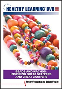 Beads and Nachos: Inspiring Great Staffers and Great Campers