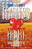 img - for Sowing and Reaping a Fearless Heart: Convicted Not Condemned book / textbook / text book