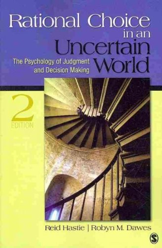 Rational Choice in an Uncertain World: The Psychology of Judgment and Decision Making Rational Choi