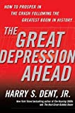 img - for The Great Depression Ahead: How to Prosper in the Crash Following the Greatest Boom in History [GRT DEPRESSION AHEAD -OS] book / textbook / text book