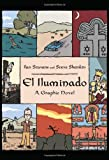 "Ilan Stavans and Steve Sheinkin, ""El Iluminado: A Graphic Novel"" (Basic Books, 2012)"