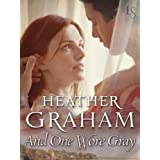 And One Wore Gray: Civil War Series (Cameron Family Book 5) ~ Heather Graham