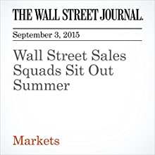 Wall Street Sales Squads Sit Out Summer (       UNABRIDGED) by John Carney Narrated by Alexander Quincy