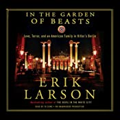 In the Garden of Beasts: Love, Terror, and an American Family in Hitler's Berlin | [Erik Larson]
