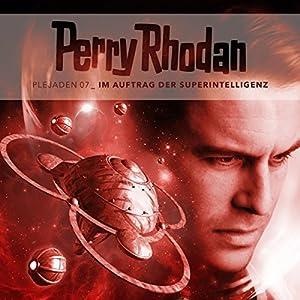 Im Auftrag der Superintelligenz (Perry Rhodan - Plejaden 7) Hörspiel