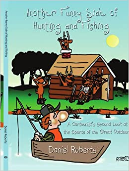 Another Funny Side of Hunting and Fishing: A Cartoonist's Second Look