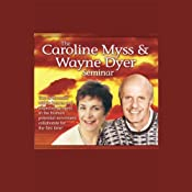 The Caroline Myss and Wayne Dyer Seminar | [Caroline Myss, Dr. Wayne W. Dyer]