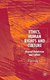 img - for Ethics, Human Rights and Culture: Beyond Relativism and Culture book / textbook / text book