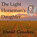 The Light Horseman's Daughter | David Crookes