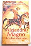 img - for Alejandro Magno: De La Historia Al Mito (Libros Singulares (Ls)) (Spanish Edition) book / textbook / text book