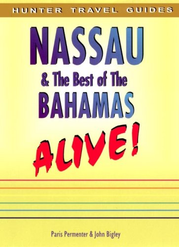 Nassau & the Best of the Bahamas Alive (Alive Guides)