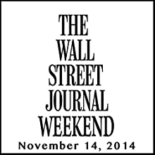 Wall Street Journal Weekend Journal 11-14-2014  by The Wall Street Journal Narrated by The Wall Street Journal