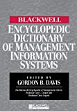 The Blackwell Encyclopedia of Management and Encyclopedic Dictionaries, The Blackwell Encyclopedic Dictionary of Management Information Systems