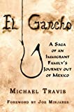 El Gancho: A Saga of an Immigrant Family's Journey out of Mexico