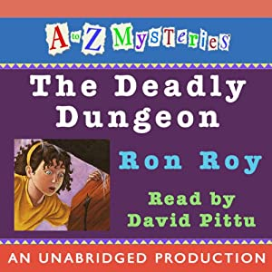 A to Z Mysteries: The Deadly Dungeon | [Ron Roy]