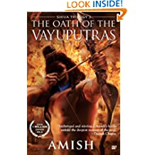 The Oath of The Vayuputras (The Shiva Trilogy Book 3)   26 February 2013 by Amish Tripathi 4.4 out of 5 stars