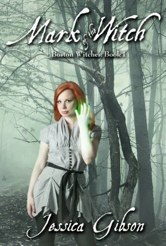 Mark of the Witch (Boston Witches) by Jessica Gibson