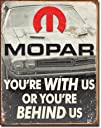 MOPAR  Youre Behind Us Tin Sign