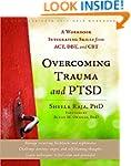 Overcoming Trauma and PTSD: A Workboo...