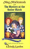 Meg Mackintosh and the Mystery at the Soccer Match: A Solve-It-Yourself Mystery (Meg Mackintosh Mystery series)