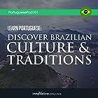 Learn Portuguese: Discover Brazilian Culture & Traditions Hörbuch von  Innovative Language Learning LLC Gesprochen von:  PortuguesePod101.com