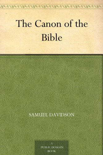 Samuel Davidson - The Canon of the Bible (English Edition)