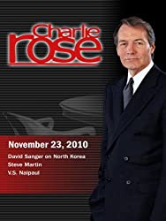 Charlie Rose - North Korea / Steve Martin / V.S. Naipaul (November 23, 2010)