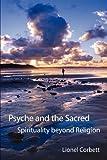 Psyche and the Sacred: Spirituality Beyond Religion