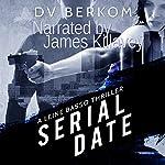 Serial Date: Leine Basso, Book 1 | D. V. Berkom