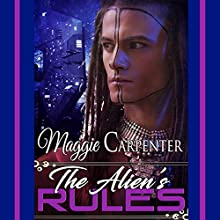 The Alien's Rules Audiobook by Maggie Carpenter Narrated by Rob Groves
