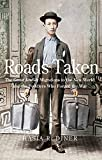 Roads Taken: The Great Jewish Migrations to the New World and the Peddlers Who Forged the Way