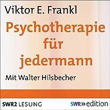 Psychotherapie für jedermann Hörbuch von Viktor E. Frankl Gesprochen von: Walter Hilsbecher