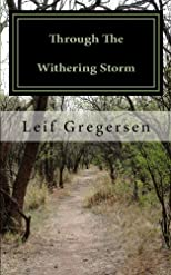 Through The Withering Storm: A Brief History of a Mental Illness (Volume 1)