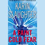 A Faint Cold Fear: A Novel (       ABRIDGED) by Karin Slaughter Narrated by Dana Ivey